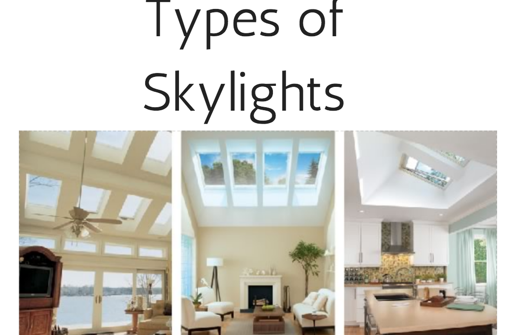 Different Types Of Skylights For Your Home Or Business